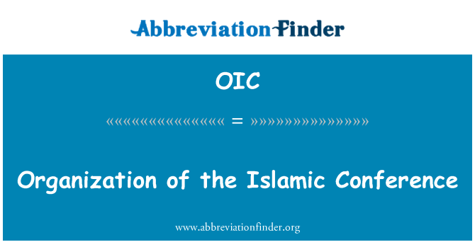 OIC: Organization of the Islamic Conference