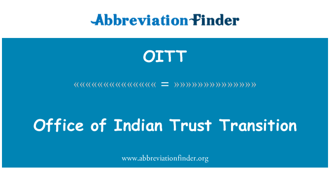 OITT: Office of Indian Trust Transition