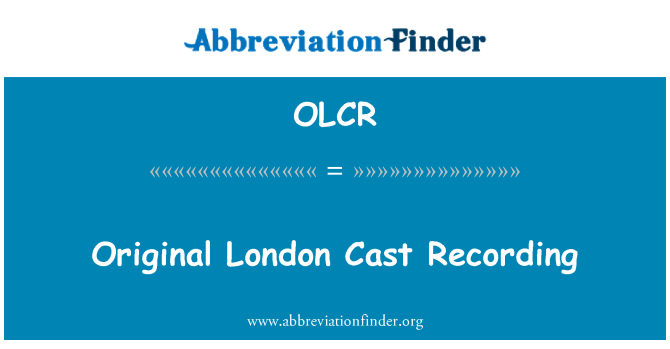 OLCR: Original London Cast Recording