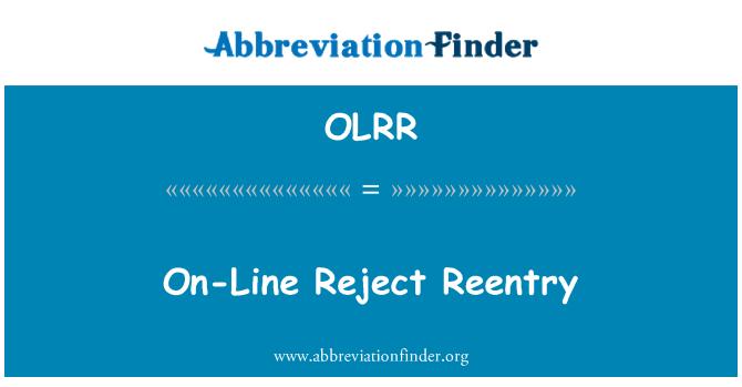 OLRR: On-Line Reject Reentry