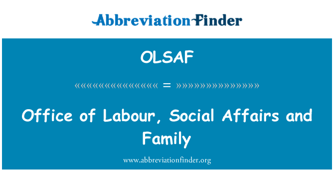 OLSAF: Office of Labour, Social Affairs and Family