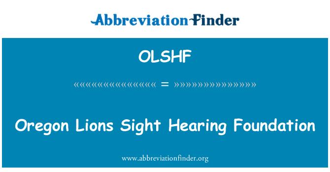 OLSHF: Oregon Lions Sight Hearing Foundation