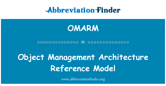 OMARM: Object Management Architecture Reference Model