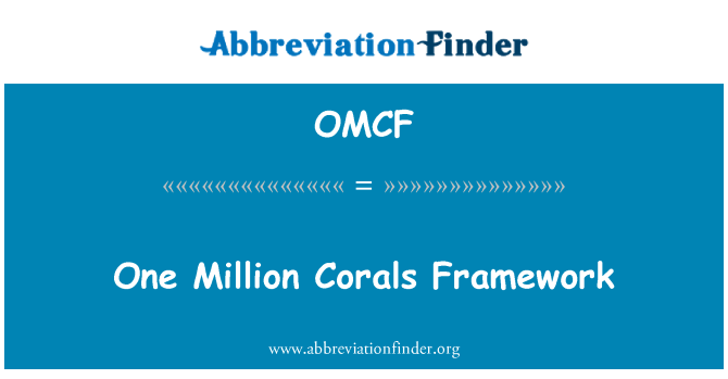 OMCF: Bir milyon mercan çerçeve