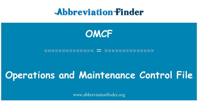 OMCF: Operasyon ve bakım denetim dosyası