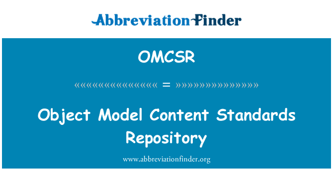 OMCSR: Object Model Content Standards Repository