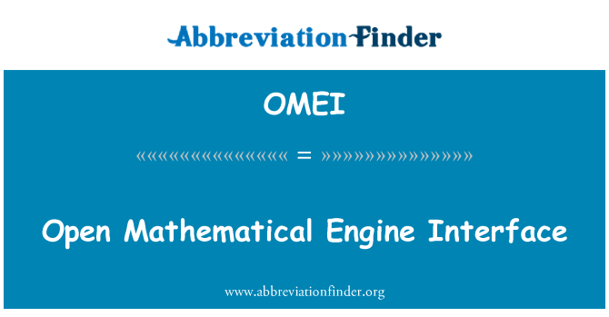 OMEI: Open Mathematical Engine Interface