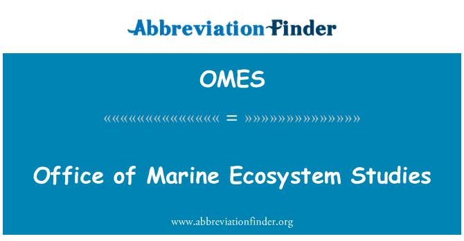OMES: Office of Marine Ecosystem Studies