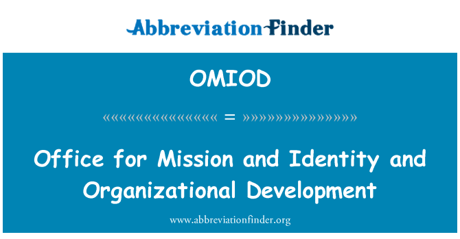 OMIOD: Office for Mission and Identity and Organizational Development