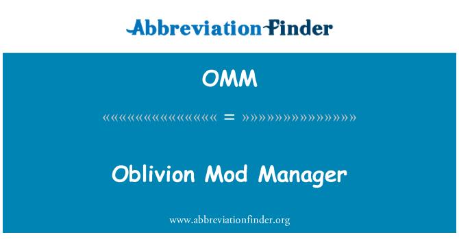 definisyon OMM: Responsab yon Mod oubli - Oblivion Mod Manager