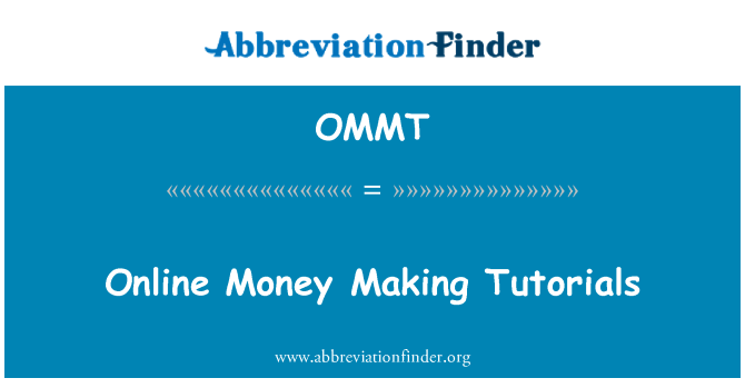 OMMT: Online Money Making Tutorials