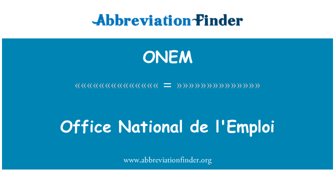 D finition de onem office national de l 39 emploi - Office national de l emploi bruxelles ...