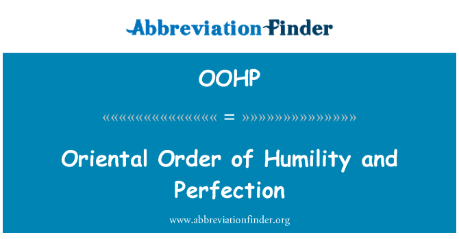 OOHP: Oriental Order of Humility and Perfection
