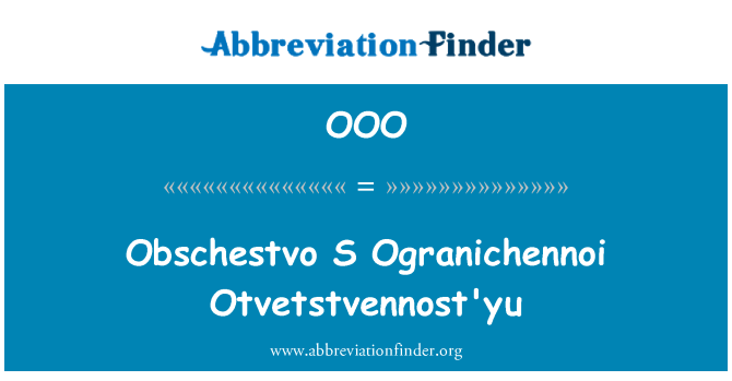 OOO: Obschestvo S Ogranichennoi Otvetstvennost'yu