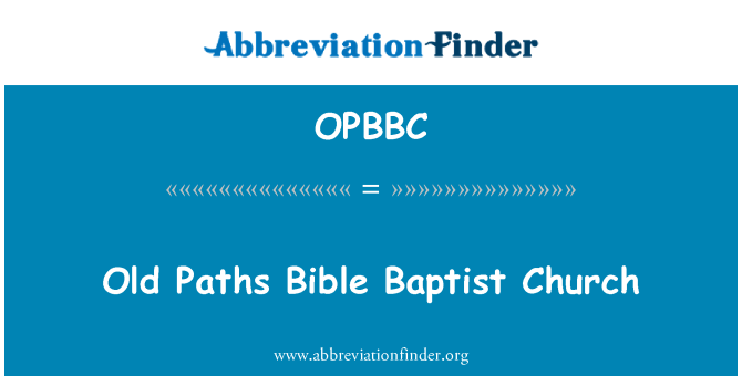 OPBBC: Old Paths Bible Baptist Church