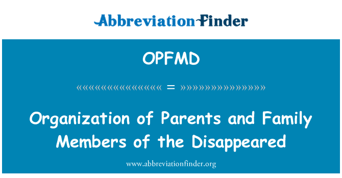 OPFMD: Organization of Parents and Family Members of the Disappeared