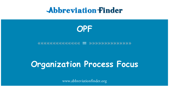 OPF: Organization Process Focus
