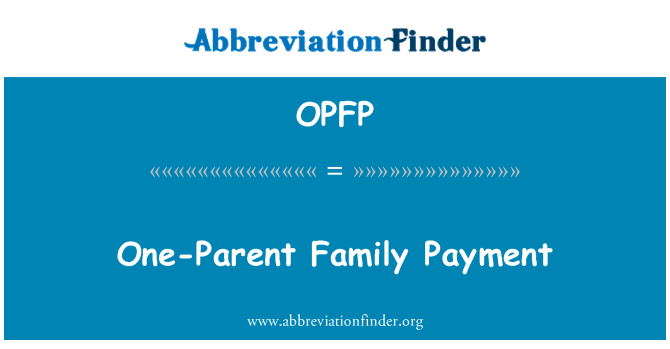OPFP: One-Parent Family Payment