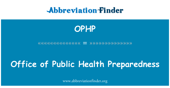 OPHP: Office of Public Health Preparedness
