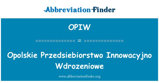 OPIW: Opolskie Przedsiebiorstwo Innowacyjno Wdrozeniowe
