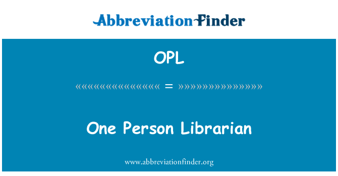 OPL: One Person Librarian