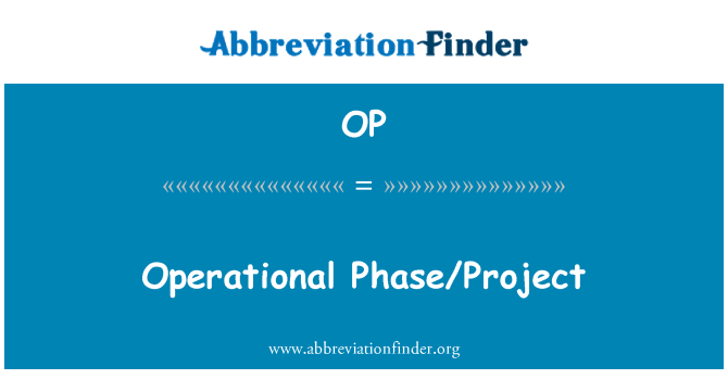 OP: Operational Phase/Project