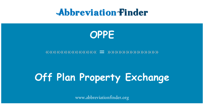 OPPE: Off Plan Property Exchange