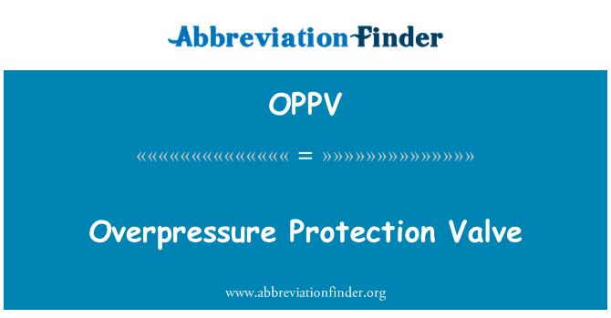 OPPV: Overpressure Protection Valve