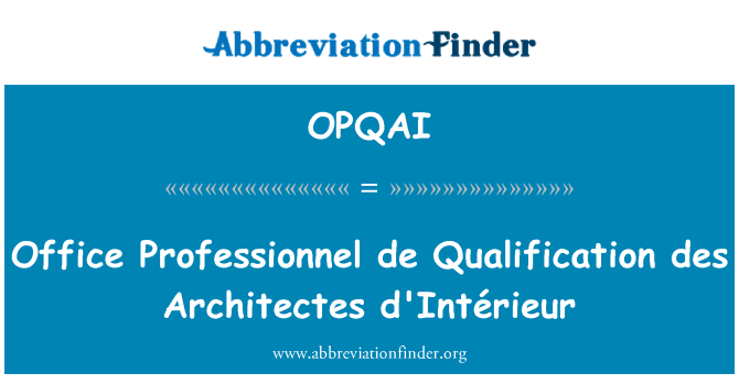 OPQAI: Office Professionnel de Qualification des Architectes d'Intérieur