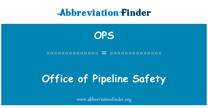 OPS: Office of Pipeline Safety