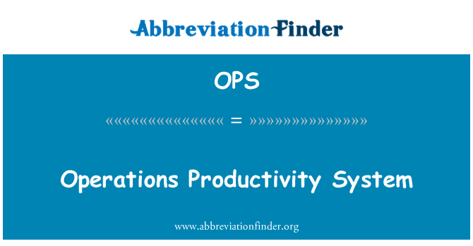 OPS: Operations Productivity System