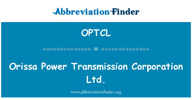 OPTCL: Orissa võimu edastamise Corporation Ltd.