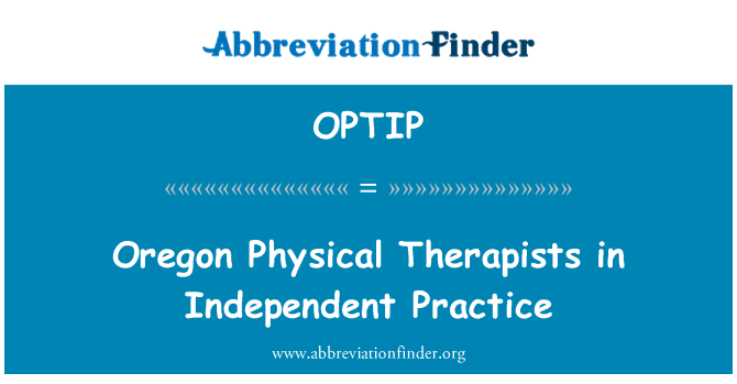 OPTIP: Oregon Physical Therapists in Independent Practice
