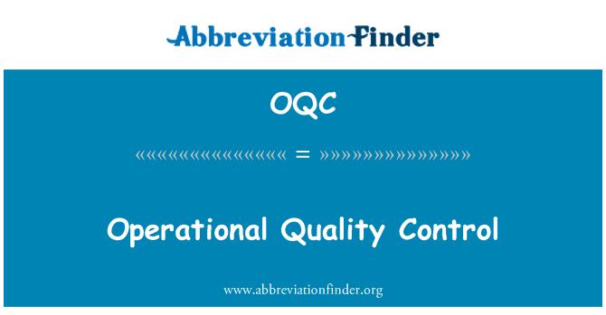 OQC: Operational Quality Control