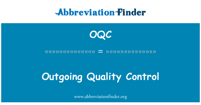 OQC: Outgoing Quality Control