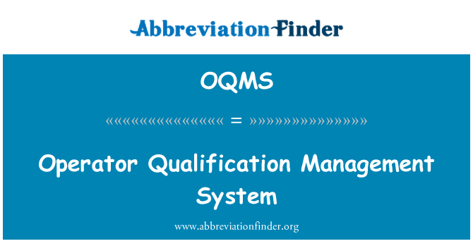 OQMS: Operator Qualification Management System