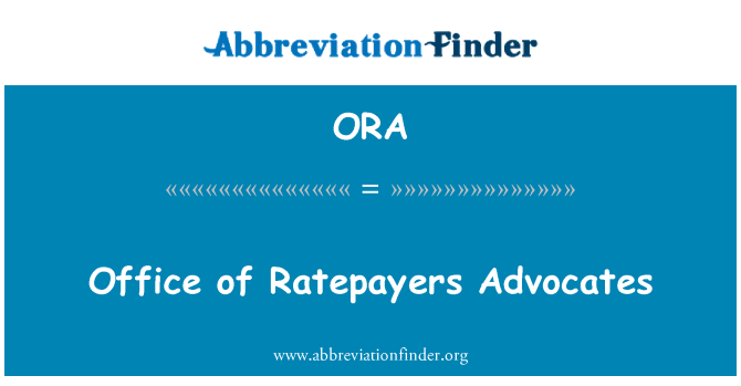 ORA: Office of Ratepayers Advocates