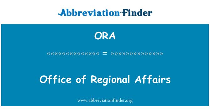 ORA: Office of Regional Affairs