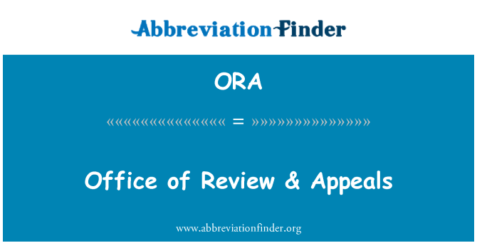 ORA: Office of Review & Appeals