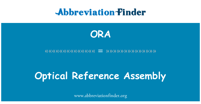 ORA: Optical Reference Assembly