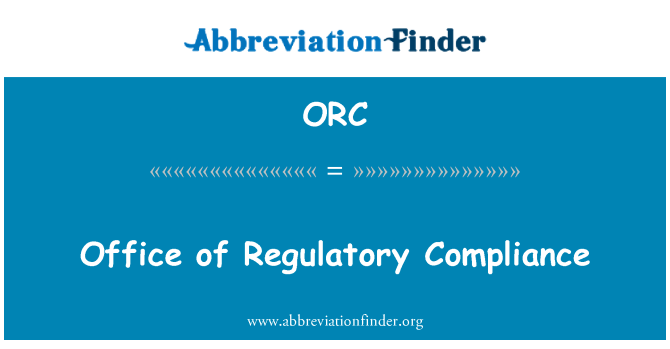 ORC: Office of Regulatory Compliance