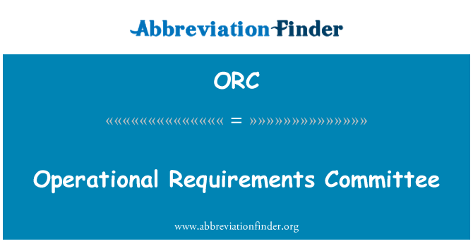 ORC: Operational Requirements Committee