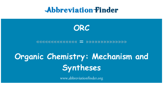 ORC: Organic Chemistry: Mechanism and Syntheses