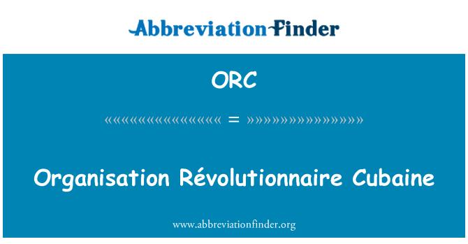 ORC: Organisation Révolutionnaire Cubaine