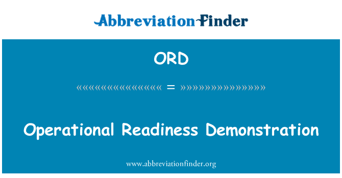 ORD: Operational Readiness Demonstration