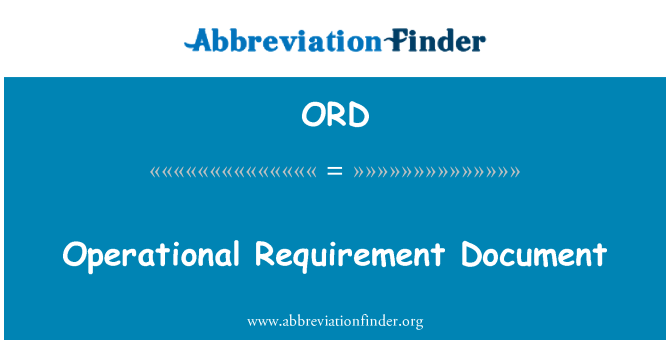 ORD: Operational Requirement  Document