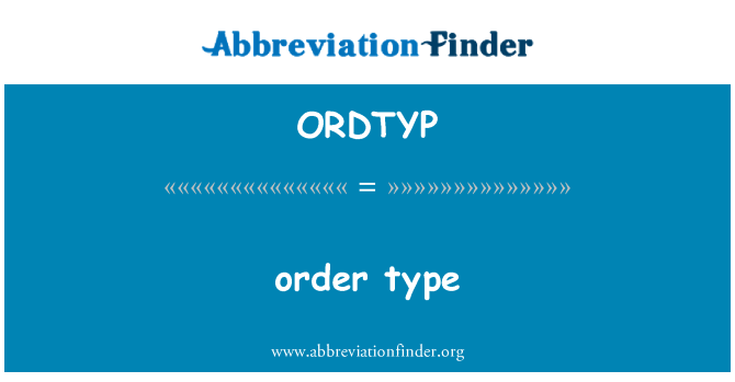 ORDTYP: order type