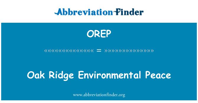 OREP: Oak Ridge Environmental Peace