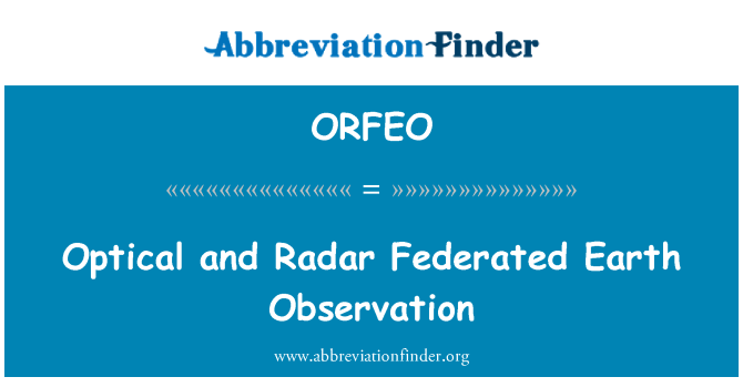 ORFEO: Optical and Radar Federated Earth Observation