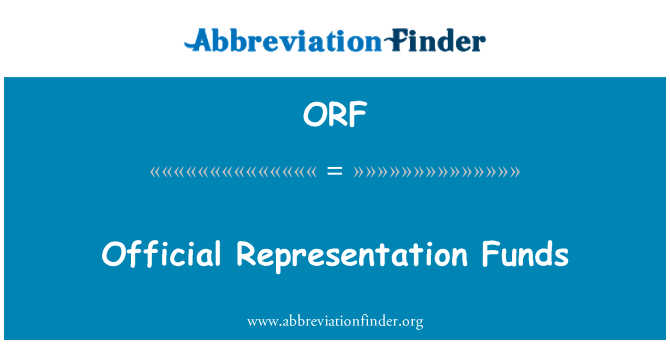 ORF: Official Representation Funds